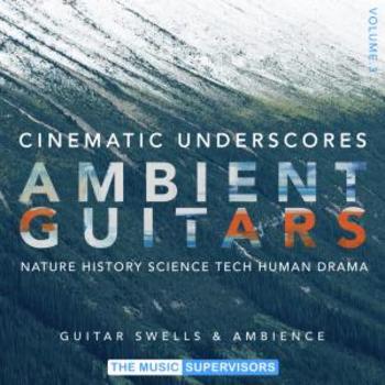 Cinematic Underscores Vol3. Ambient Guitars