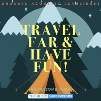 Travel Far & Have Fun