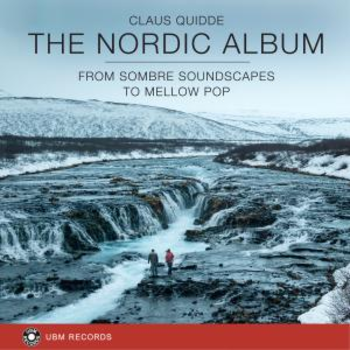 The Nordic Album - From Sombre Soundscapes To Mellow Pop