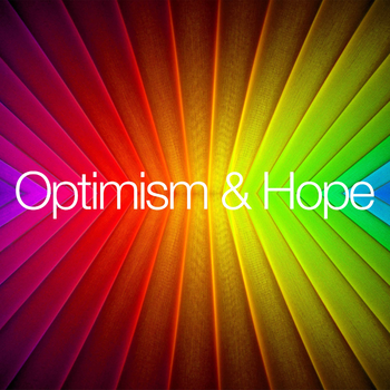 Optimism & Hope