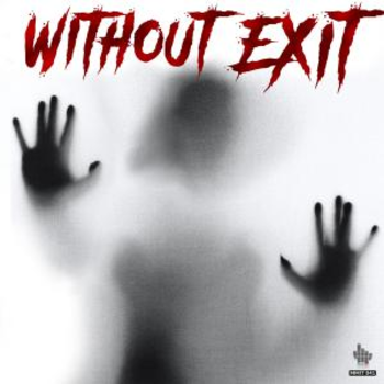 WITHOUT EXIT