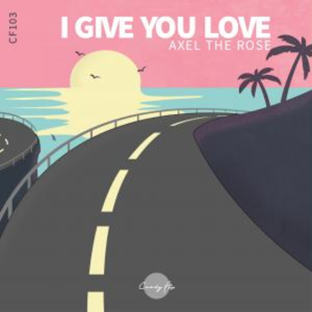 I Give You Love - Single