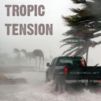 Tropic Tension