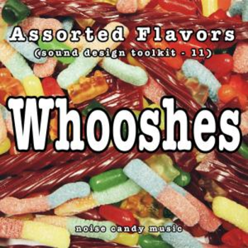 Assorted Flavors 11 - Whooshes