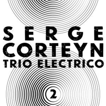 Serge Corteyn - Trio Electrico 2
