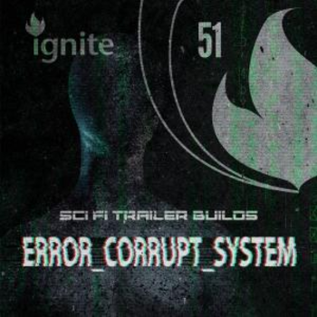 Error_Corrupt_System - Sci Fi Trailer Builds