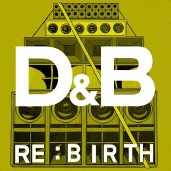 D&B - REBIRTH