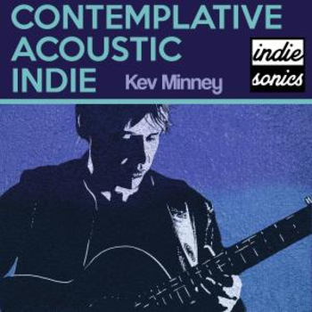 Contemplative Acoustic Indie by Kev Minney