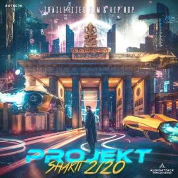 Projekt Shakti 2120 - Trailerized EDM & Hip Hop
