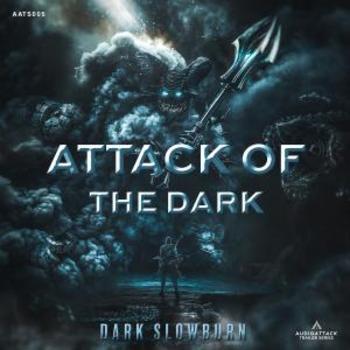 Attack Of The Dark - Dark Slow Burn