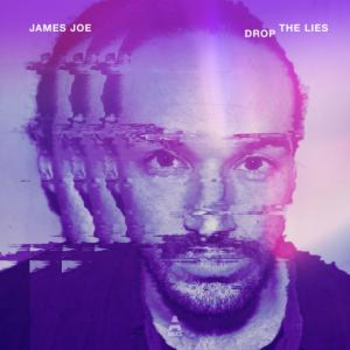 JAMES JOE - Drop The Lies