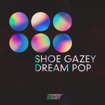 Shoe Gazey Dream Pop