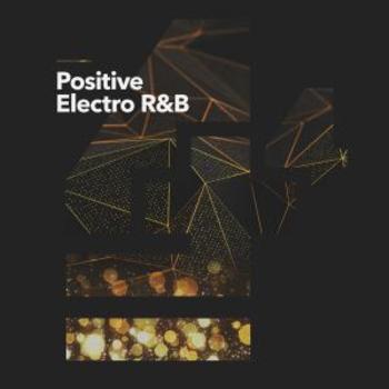 Positive Electro RNB