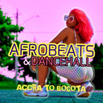 AFRO 238 - AFROBEATS & DANCEHALL - ACCRA TO BOGOTA