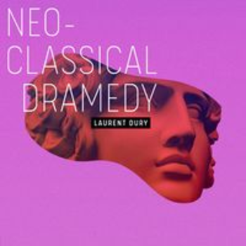 SCDV 1008 - NEO-CLASSICAL DRAMEDY - Laurent Dury