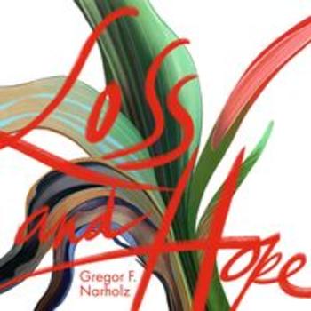 SCDV 999 - LOSS AND HOPE Gregor F. Narholz