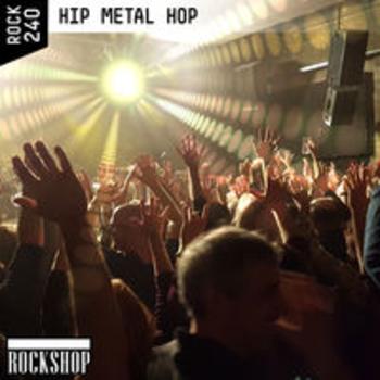 ROCK 240 - HIP METAL HOP
