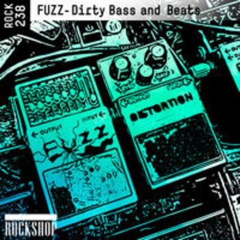 ROCK 238 - FUZZ - Dirty Bass and Beats