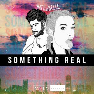 Matt And Belle - Something Real