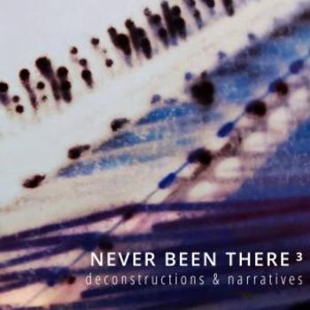 Never Been There Vol. III