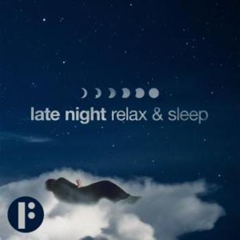 Late Night Relax & Sleep