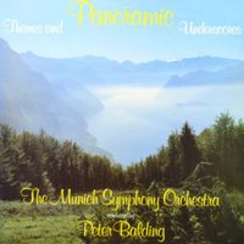 SONV 134 - PANORAMIC SCENES AND UNDERSCORES The Munich Symphony Orchestra conducted by Peter Balding