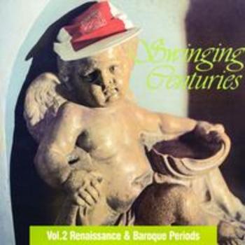 SONV 123 - SWINGING CENTURIES Vol. 2 Renaissance & Baroque Periods