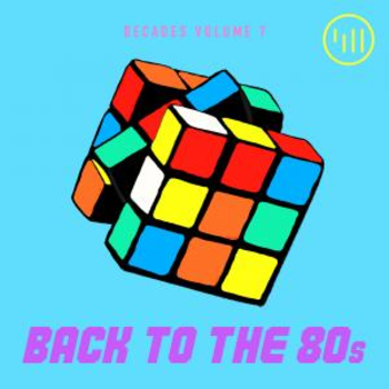 Decades Vol 7: Back To The 80s