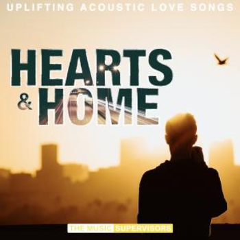 Hearts & Home (Uplifting Acoustic / Folk) (Male Vocal)