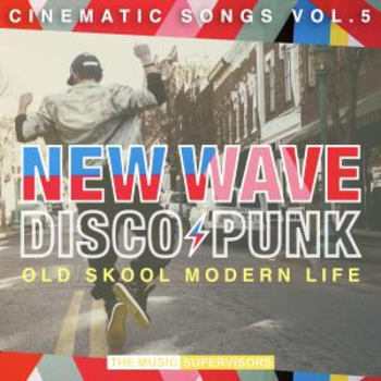 New Wave Disco Punk (Cinematic Songs Vol.5)