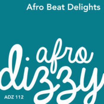 ADZ 112 - AFRO BEAT DELIGHTS