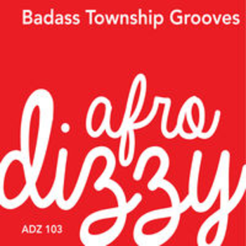 BADASS TOWNSHIP GROOVES