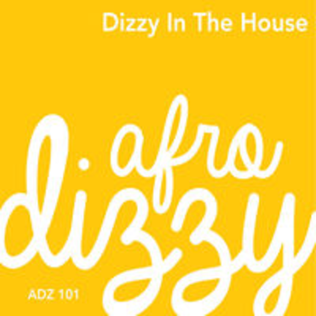 DIZZY IN THE HOUSE