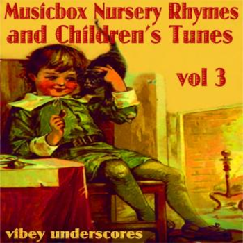 Musicbox Nursery Rhymes And Childrens' Tunes_vol3