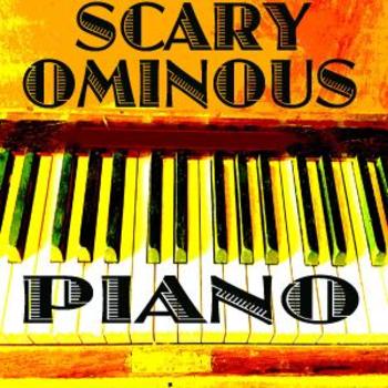 Scary Ominous Piano