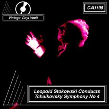 Leopold Stokowski Conducts Tchaikovsky Symphony No 4