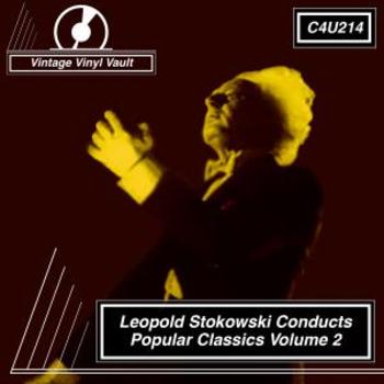 Leopold Stokowski Conducts Popular Classics Volume 2