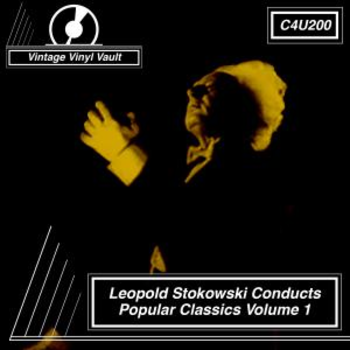 Leopold Stokowski Conducts Popular Classics Volume 1