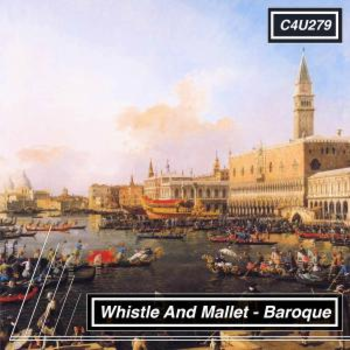 Whistle And Mallet Baroque