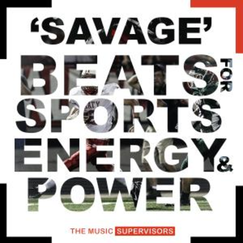 Savage Beats For Sports, Energy & Power