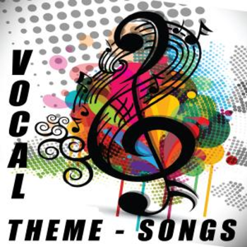 Vocal Theme Songs