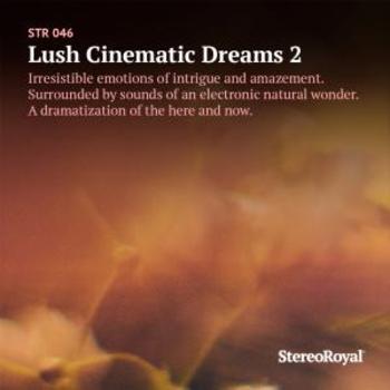 Lush Cinematic Dreams 2