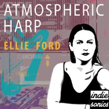 Atmospheric Harp by Ellie Ford