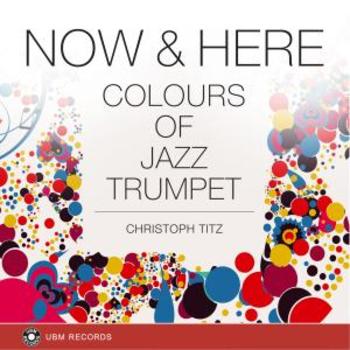UBM 2368 Now & Here - Colours Of Jazz Trumpet