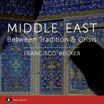 UBM 2247 Middle East - Between Tradition & Crisis