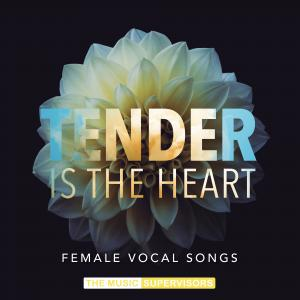 Tender Is The Heart (Female Vocal Songs)