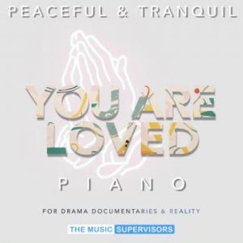 You Are Loved (Peaceful & Tranquil) (Solo Piano)
