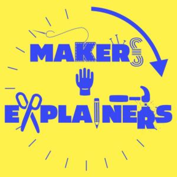 MAKERS & EXPLAINERS