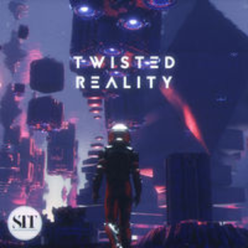 STT 63 - TWISTED REALITY