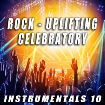 Rock Uplifting Celebratory 10